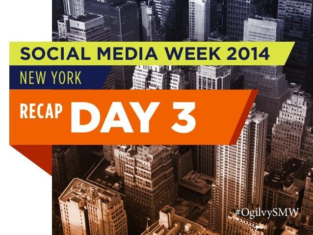#OgilvySMW Social Media Week New York recap: Day 3