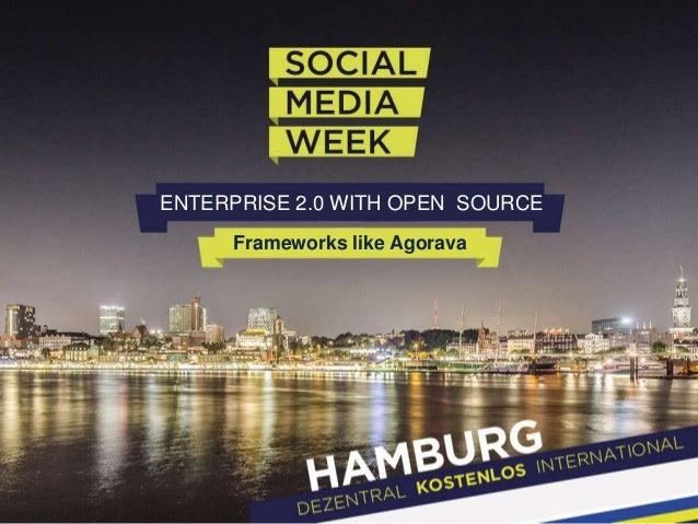 Enterprise 2.0 using Social Frameworks like Agorava (SMWHH 2014)