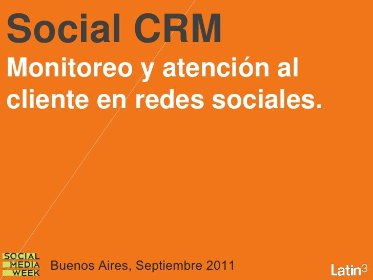 Social CRMMonitoreo y atención alcliente en redes sociales.   Buenos Aires, Septiembre 2011