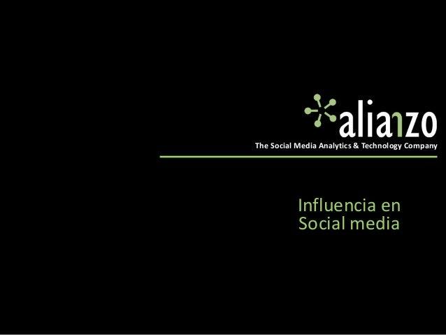 The Social Media Analytics & Technology Company  Influencia en Social media