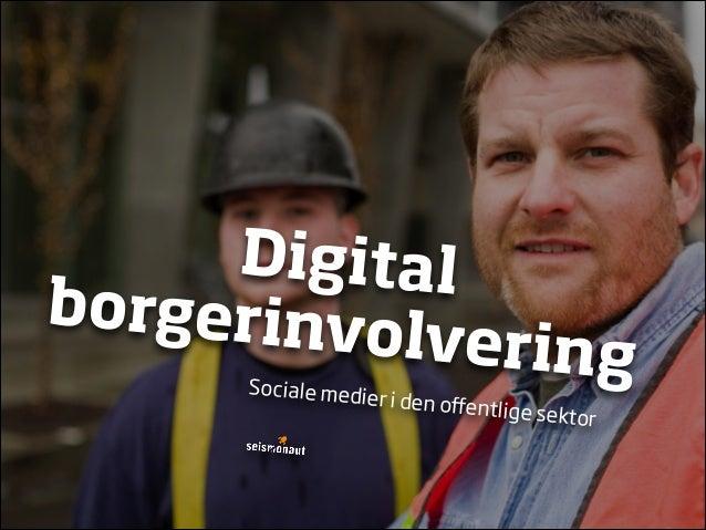 Digital borgerinvolvering - sociale medier i den offentlige sektor