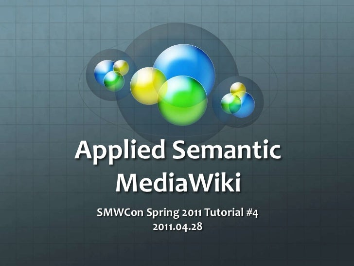 Smwcon spring2011 tutorial applied semantic mediawiki