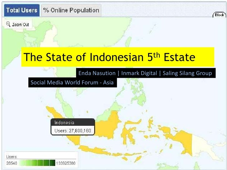 The State of Indonesian 5th Estate<br />EndaNasution | Inmark Digital | SalingSilang Group<br />Social Media World Forum -...