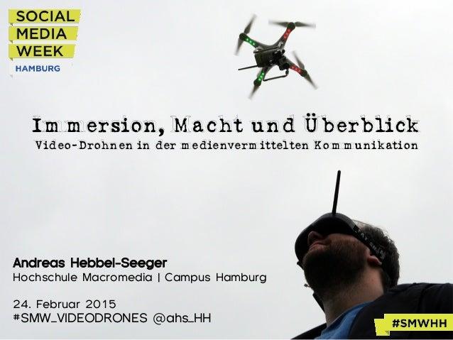 Immersion, Macht und Überblick   Video-Drohnen in der medienvermittelten Kommunikation   Andreas Hebbel-Seeger Hochsch...