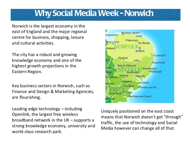 Norwich is the largest economy in the east of England and the major regional centre for business, shopping, leisure and cu...