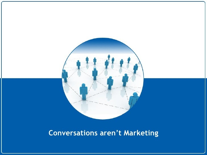 Conversations Aren't Marketing