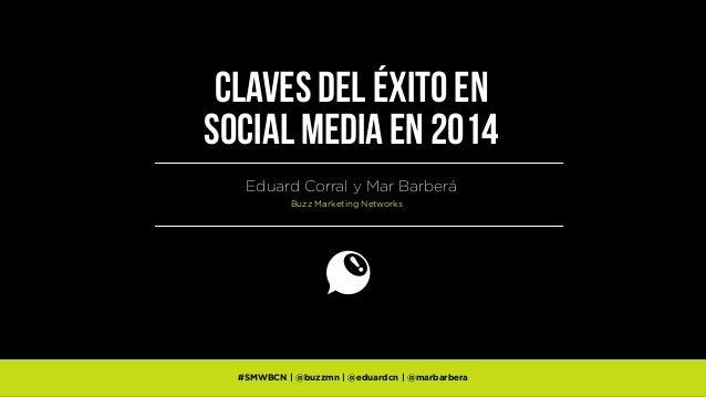 Claves del éxito en Social Media 2014 - #SMWBCN