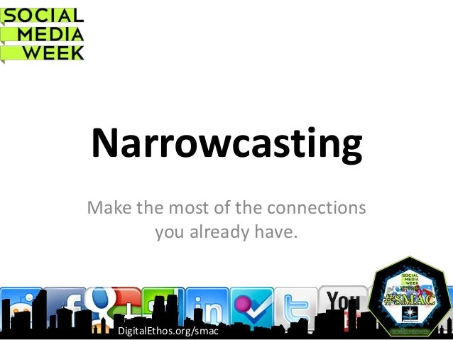 Narrowcasting: Making the Most of the Connections You Already Have