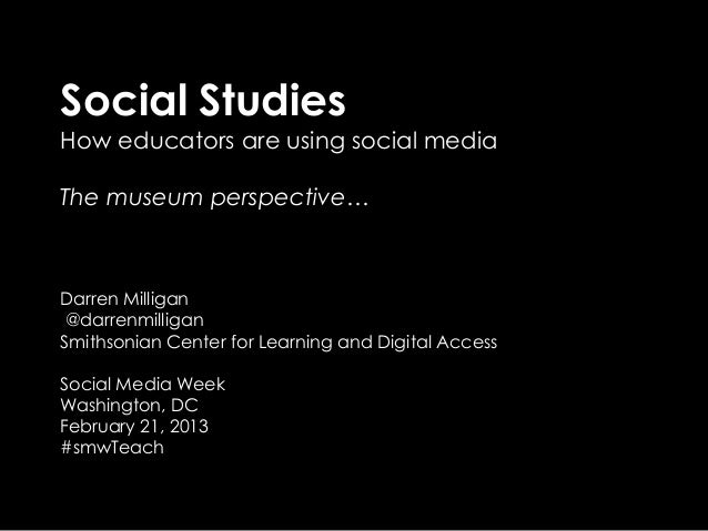 Social Studies, How educators are using social media, The museum perspective…