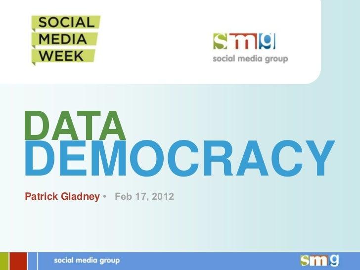 Social Media Group SMWTO: Data Democracy