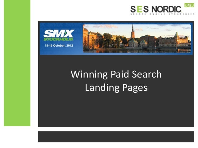 Winning Paid Search Landing Pages - SMX Stockholm 2012