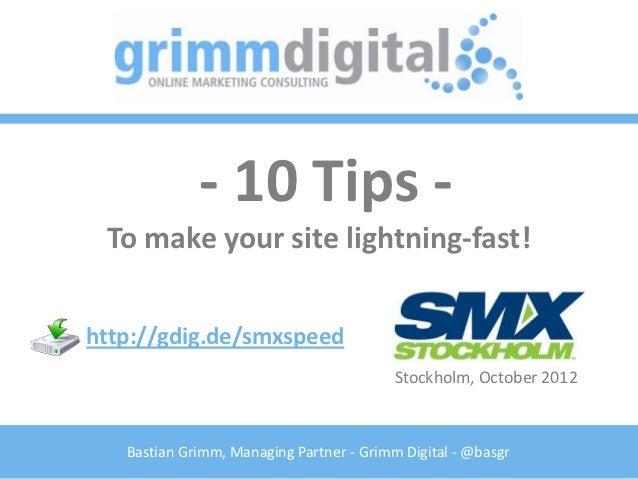 10 Tips to make your Website lightning-fast - SMX Stockholm 2012
