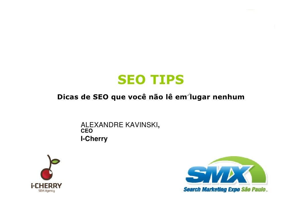 SMX São Paulo 2009 Dicas de SEO - Kavinski