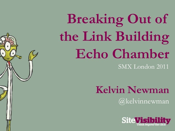 Breaking Out of the Link Building Echo Chamber #SMX London Link Alchemy: Creative Ways Of Conjuring SEO Gold