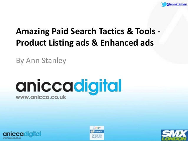 @annstanleyAmazing Paid Search Tactics & Tools -Product Listing ads & Enhanced adsBy Ann Stanley