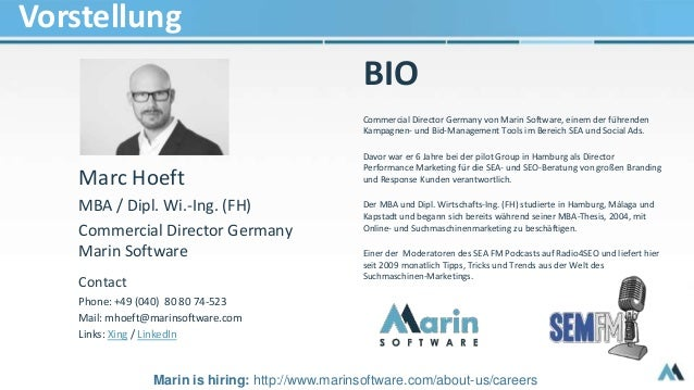 Vorstellung Marc Hoeft MBA / Dipl. Wi.-Ing. (FH) Commercial Director Germany Marin Software Contact Phone: +49 (040) 80 80...