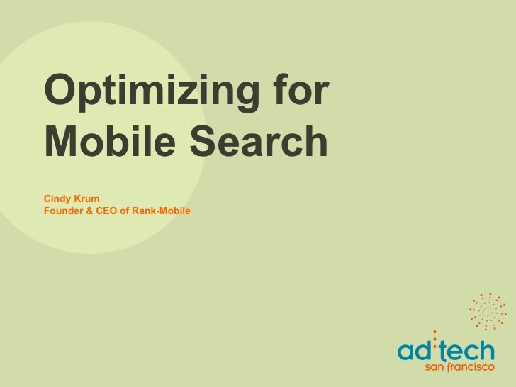 Optimizing for Mobile Search Cindy Krum Founder & CEO of Rank-Mobile