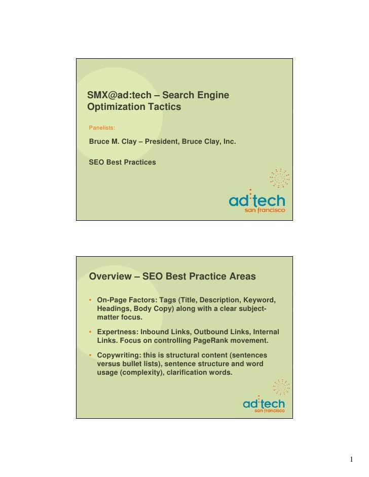 SMX@ad:tech – Search Engine Optimization Tactics  Panelists:  Bruce M. Clay – President, Bruce Clay, Inc.  SEO Best Practi...