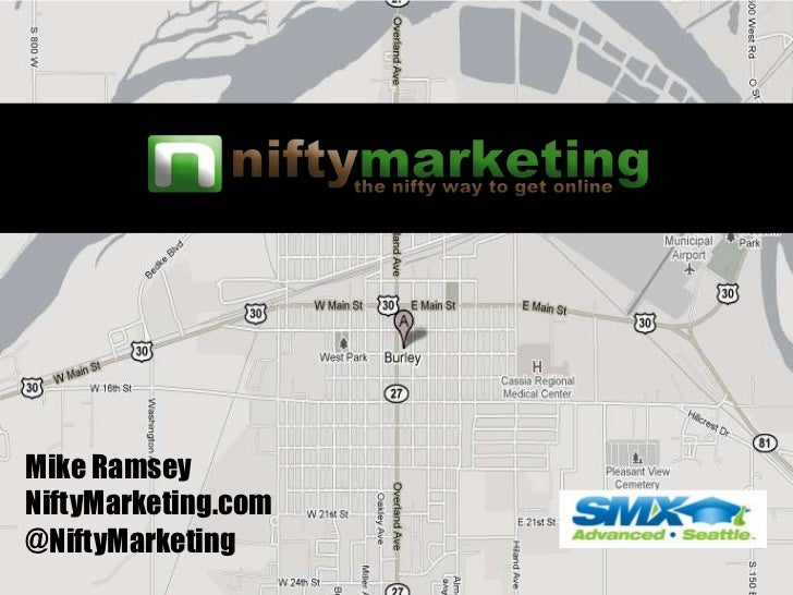 Mike Ramsey<br />NiftyMarketing.com<br />@NiftyMarketing<br />