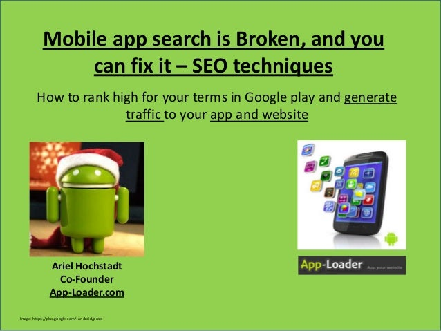 Mobile app search is Broken, and you                 can fix it – SEO techniques         How to rank high for your terms i...