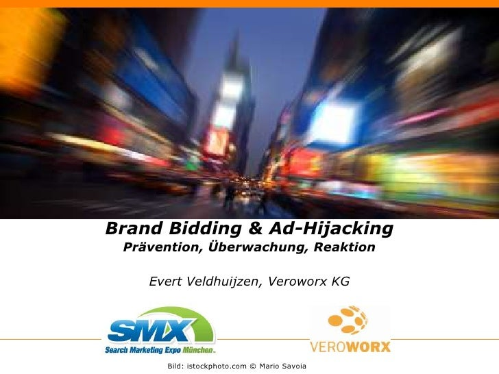 Brand Bidding & Ad-HijackingPrävention, Überwachung, ReaktionEvert Veldhuijzen, Veroworx KG<br />     Bild: istockphoto...