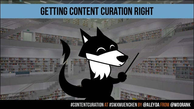 #contentcuration AT #smxmuenchen by @aleyda from @woorank getting content curation right