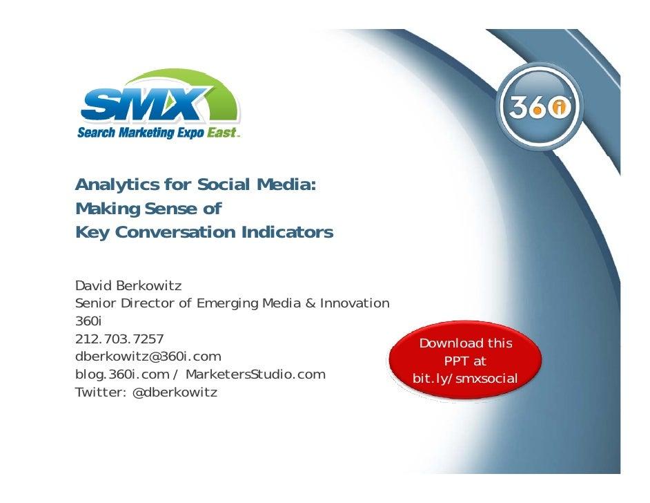 Analytics for Social Media: Making Sense of Key Conversation Indicators  David Berkowitz Senior Director of Emerging Media...