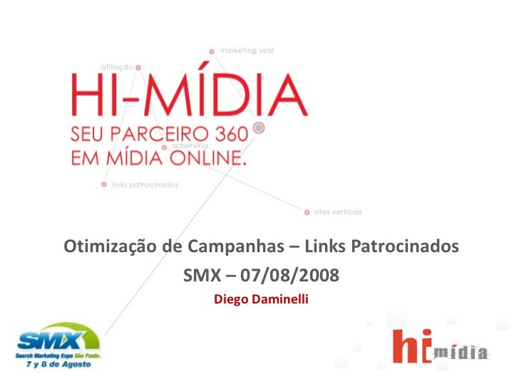 OtimizaçãodeCampanhas– LinksPatrocinados                                 SMX– 07/08/2008                             ...