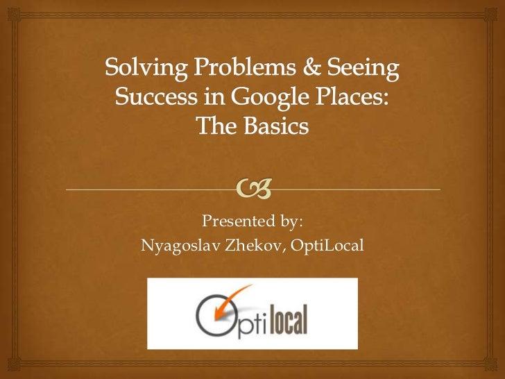 Presented by:Nyagoslav Zhekov, OptiLocal