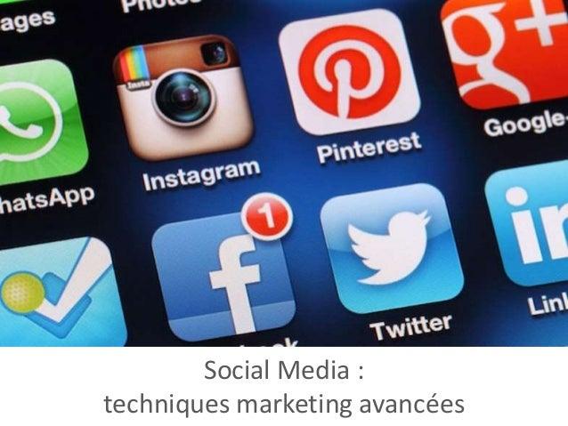 Social Media : techniques marketing avancées