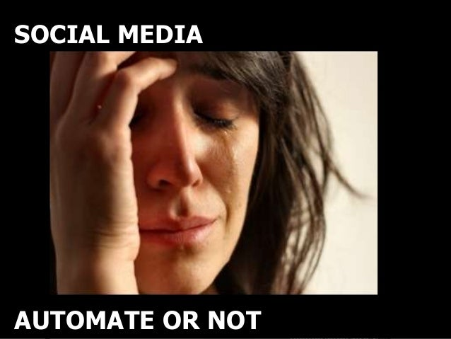 SOCIAL MEDIASOCIAL MEDIAAUTOMATE OR NOTAUTOMATE OR NOT