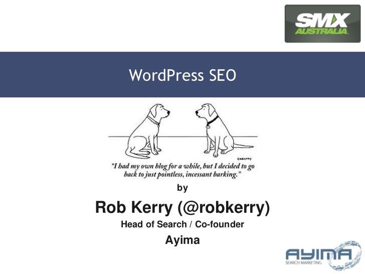 Wordpress SEO - Presented at SMX Sydney 2011