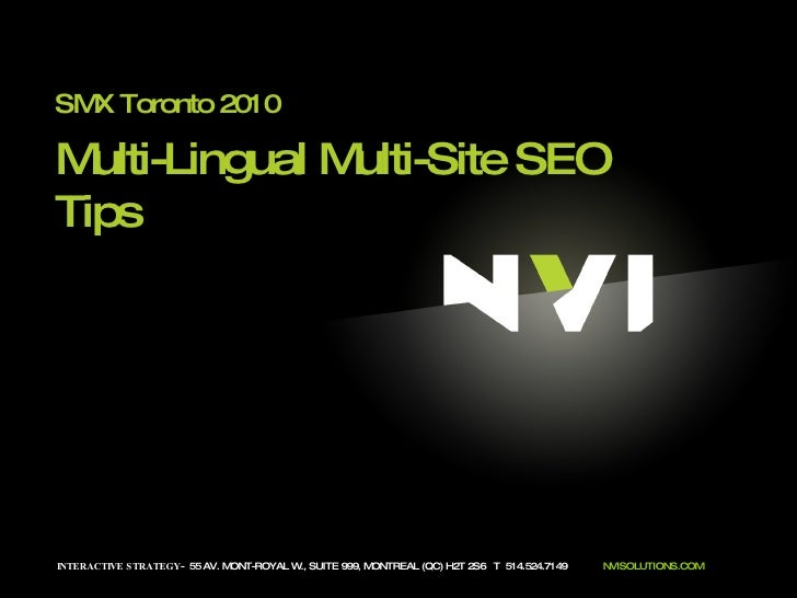 SMX Toronto 2010 INTERACTIVE STRATEGY -  55 AV. MONT-ROYAL W., SUITE 999, MONTREAL (QC) H2T 2S6  T  514.524.7149  NVISOLUT...