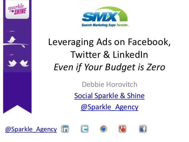 Leveraging Ads on Facebook,                 Twitter & LinkedIn             Even if Your Budget is Zero                    ...