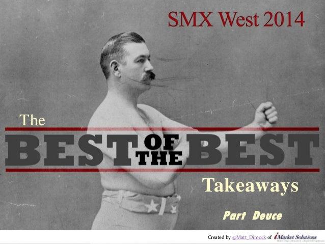 SMX West 2014: The Best of the Best Takeaways - Part Deuce
