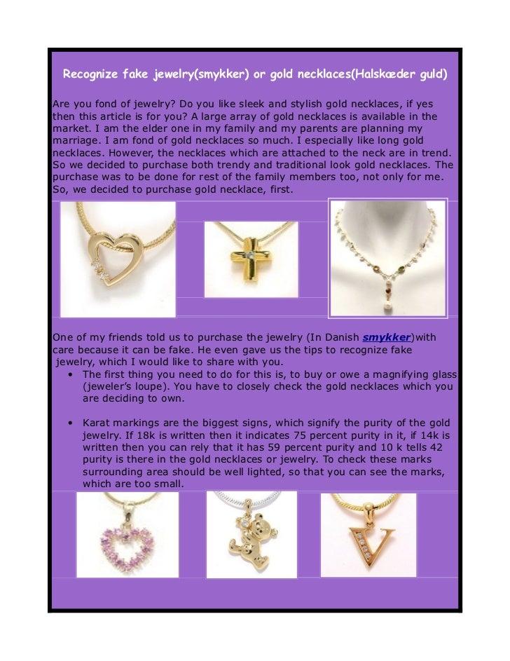 Recognize fake jewelry(smykker) or gold necklaces(Halskæder guld)Are you fond of jewelry? Do you like sleek and stylish go...
