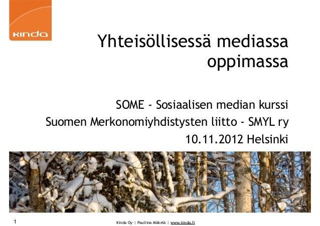 Yhteisöllisessä mediassa                            oppimassa               SOME - Sosiaalisen median kurssi    Suomen Mer...