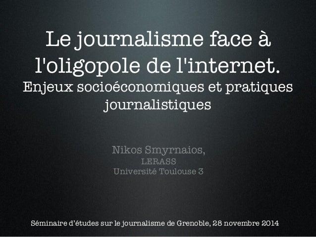 Le journalisme face à  l'oligopole de l'internet. !  Enjeux socioéconomiques et pratiques  journalistiques!  !!!  Nikos Sm...