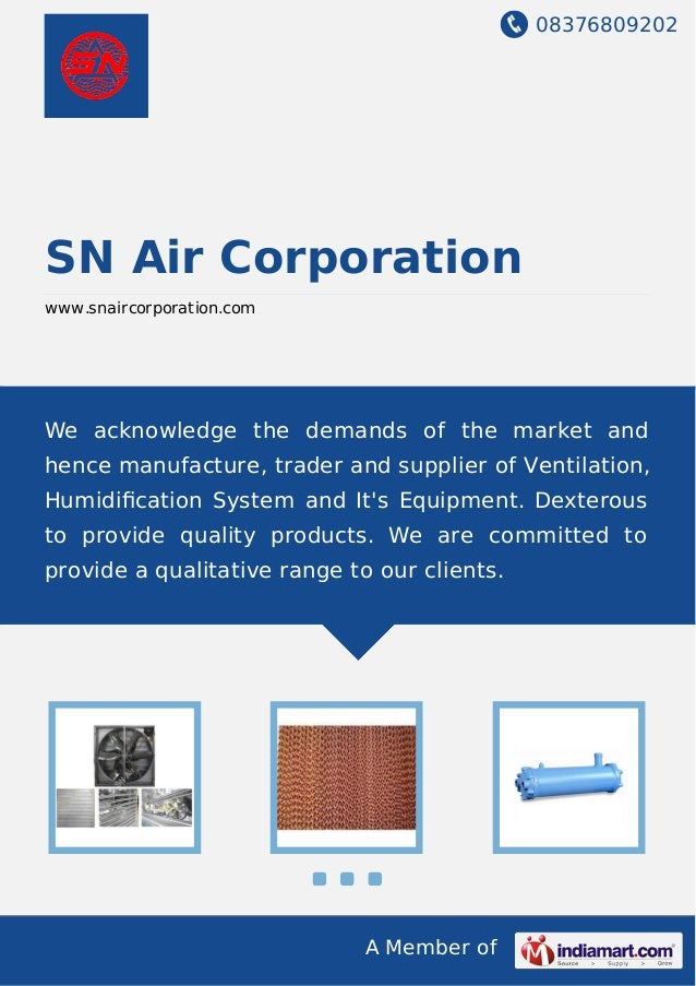 08376809202 A Member of SN Air Corporation www.snaircorporation.com We acknowledge the demands of the market and hence man...