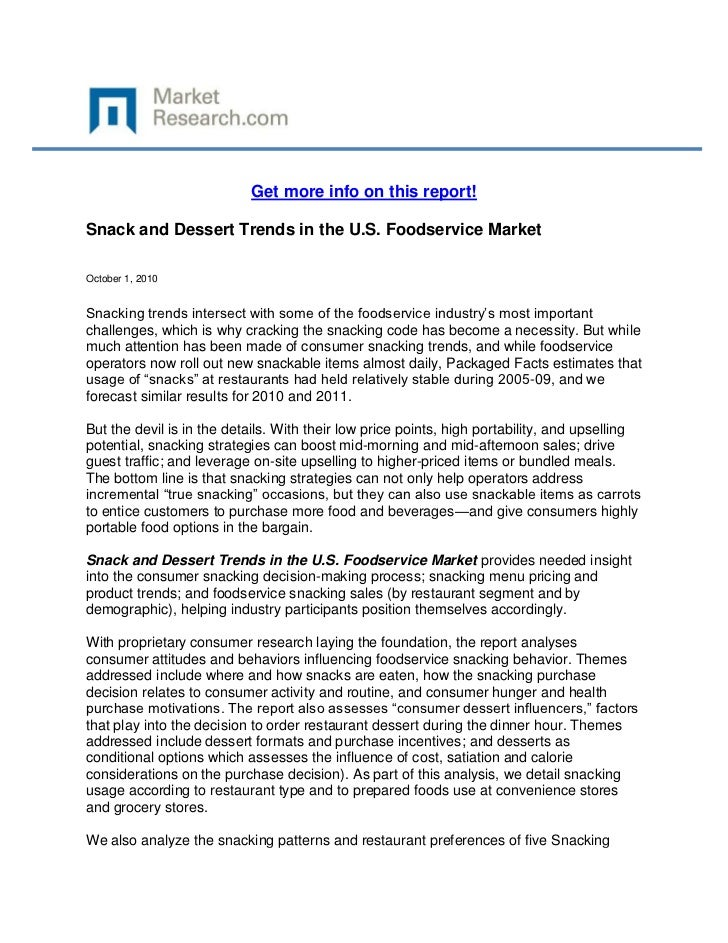Get more info on this report!Snack and Dessert Trends in the U.S. Foodservice MarketOctober 1, 2010Snacking trends interse...