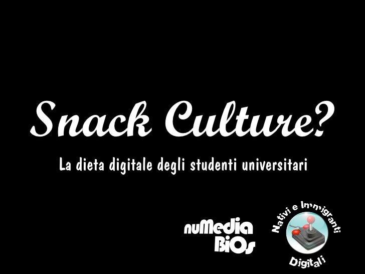 Snack Culture? La dieta digitale degli studenti universitari