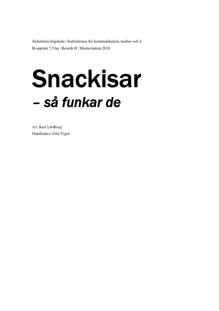 Södertörns högskola | Institutionen för kommunikation, medier och itB-uppsats 7,5 hp | Retorik B | Höstterminen 2010Snacki...