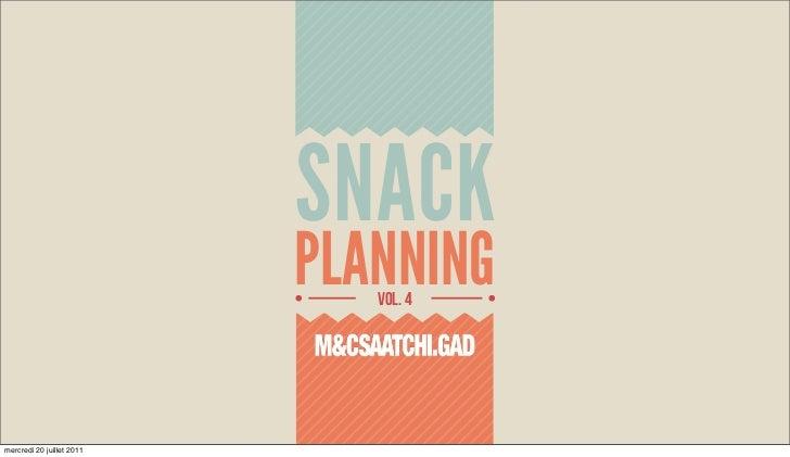M&CSAATCHI.GAD Snack Planning Vol.4