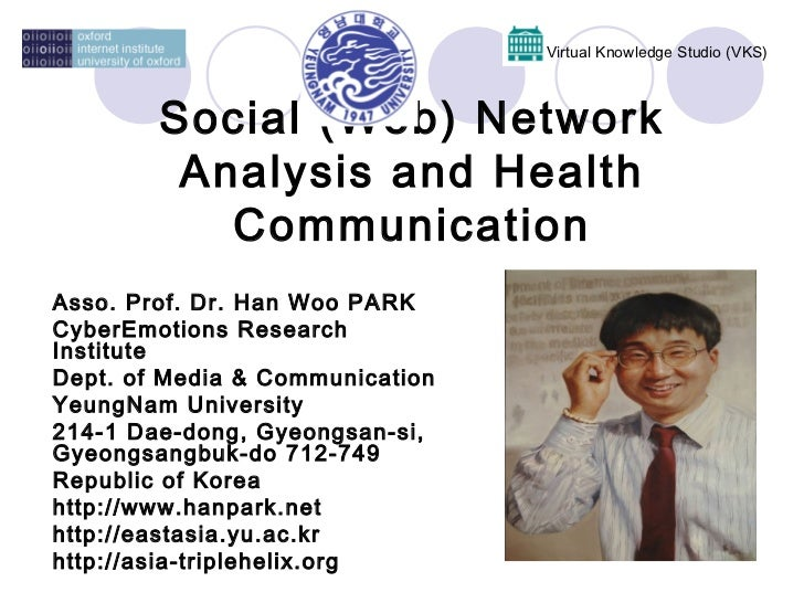 Virtual Knowledge Studio (VKS)        Social (Web) Network         Analysis and Health           CommunicationAsso. Prof. ...