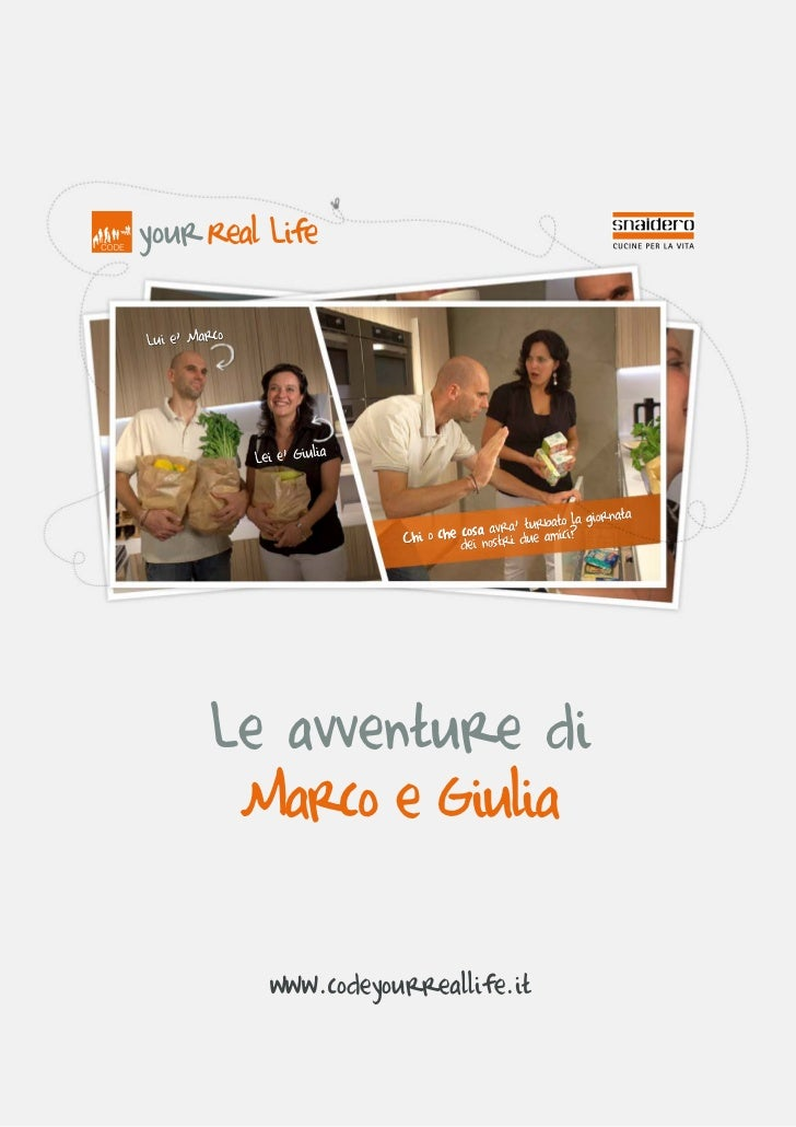 your Real Life     Le avventure di      Marco e Giulia          www.codeyourreallife.it