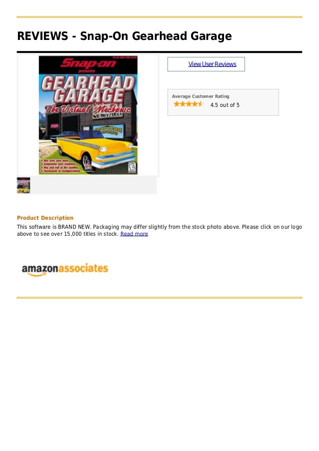 REVIEWS - Snap-On Gearhead GarageViewUserReviewsAverage Customer Rating4.5 out of 5Product DescriptionThis software is BRA...