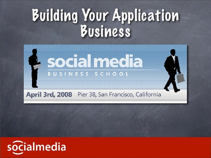 Building Your Application          Business