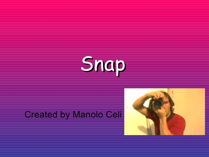 Snap Created by Manolo Celi