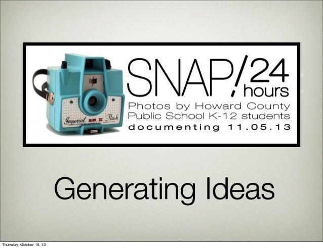 Generating Ideas Thursday, October 10, 13