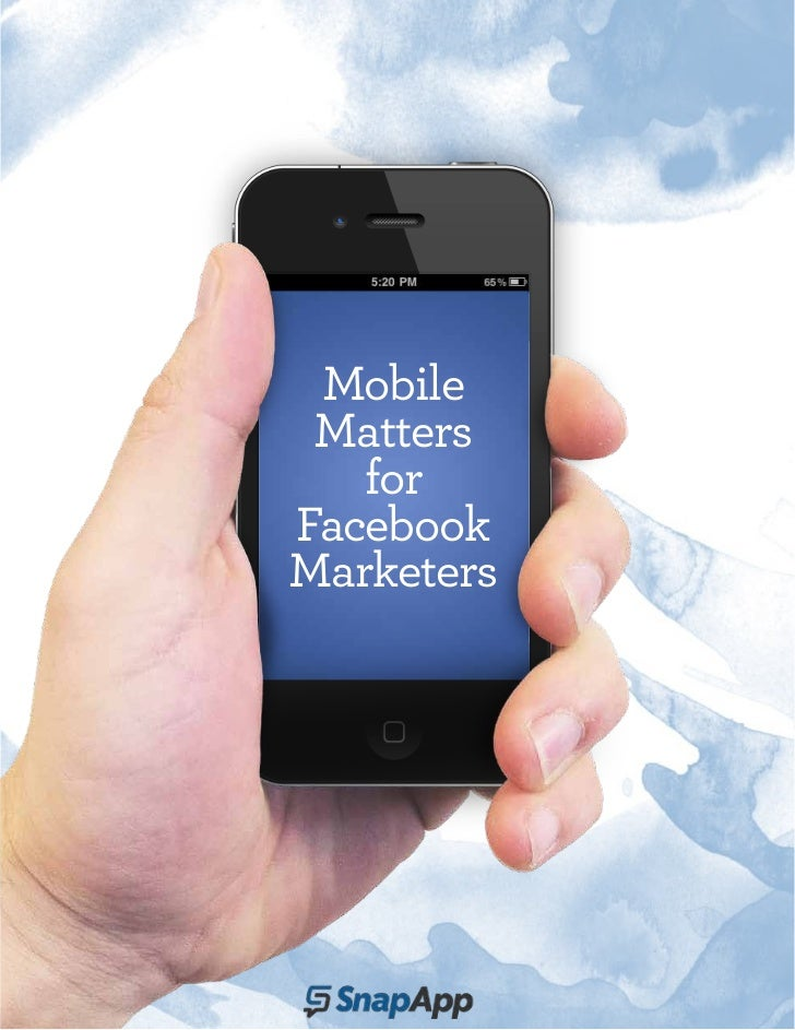 Mobile Matters   forFacebookMarketers